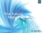 Annual Report (2013): The Future Begins With You by Lehigh Valley Health Network