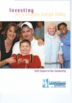 Annual Report (2007): Investing for a Healthy Lehigh Valley