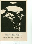 Annual Report (1967): Allentown Hospital