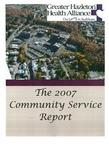 Annual Report (2007): Greater Hazleton Health Alliance; Community Service Report